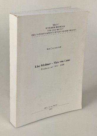 Lise Meitner - Max von Laue : Briefwechsel 1938 - 1948. (=Berliner Beiträge zur Geschichte der Naturwissenschaften und der Technik  22). - Lemmerich, Jost