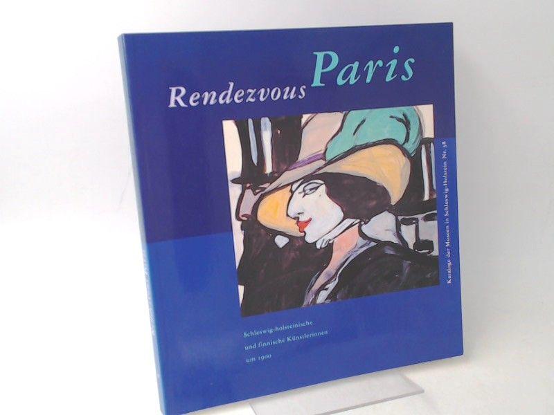 Rendezvous Paris. Schleswig-holsteinische und finnische Künstlerinnen um 1900