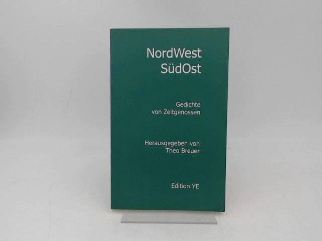 NordWestSüdOst. Gedichte von Zeitgenossen. [Nord West Süd Ost] [Edition Lyrik Band 3] - Breuer, Theo (Hg.)