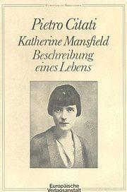 Katherine Mansfield. Beschreibung eines Lebens