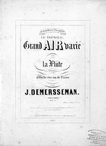 DEMERSSEMAN,  J.: - Le trémolo. Grand air varié pour la flûte avec accompagnement d`orchestre ou de piano. Oeuv. 3. Flûte et piano