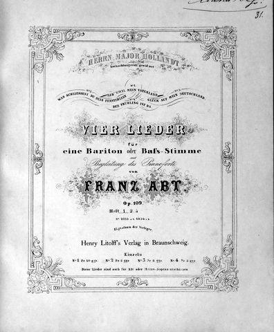 Abt,  Franz: - [Op. 109, no. 1] Vier Lieder für eine Bariton oder Bas-Stimme mit Begleitung des Pianoforte. Op. 109. No. 1. Lebwohl mein Vaterland