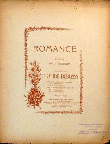 DEBUSSY,  C.: - Romance. Poésie de Paul Bourget. EDon. A. Paroles françaises et anglaises. No. 2. Voix moyennes