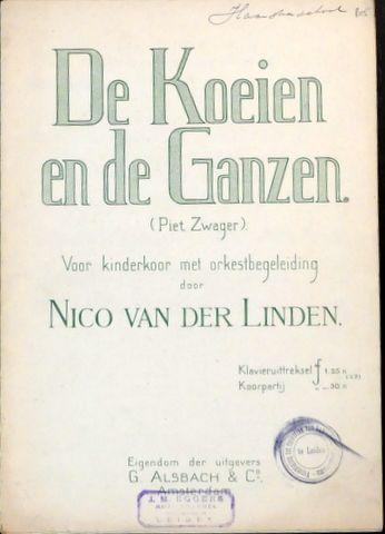 LINDEN,  NICO VAN DER: - De koeien en de ganzen (Piet Zwager) voor kinderkoor met orkestbegeleiding. Klavieruittreksel