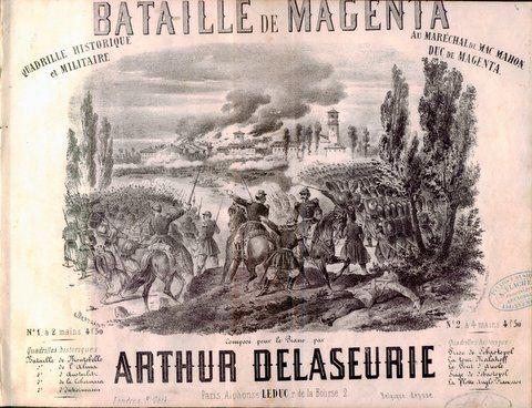 DELASEURIE,  ARTHUR: - Bataille de Magenta. Quadrille historique et militaire. Au Maréchal de Mac Mahon, Duc de Magenta