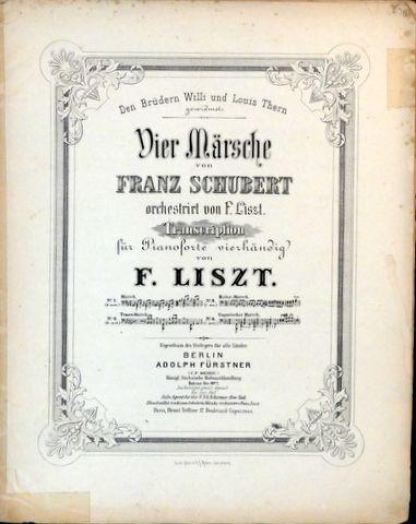 LISZT,  FRANZ: - [R 354, 3] Vier Märsche von Franz Schubert orchestrirt von F. Liszt. Transcription für Pianoforte vierhändig von F. Liszt. No. 3. Reiter-Marsch