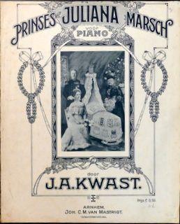 KWAST,  J.A.: - Prinses Juliana-marsch voor piano