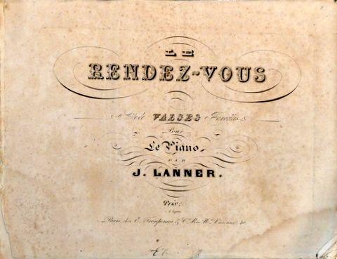 LANNER, JOSEPH: - Le rendez-vous. Suite de valses favorites pour le piano
