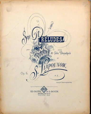 LIAPOUNOW, S.: - Sept préludes pour piano dédiés à Mr. Felix Dreyschock. Op. 6