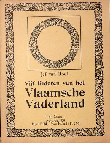 VAN HOOF, JEF: - Vijf liederen van het Vlaamsche vaderland