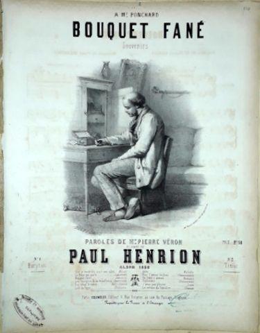 HENRION, PAUL: - Bouquet fané. Souvenirs. Paroles de Mr. Pierre Véron. No. 1 Baryton