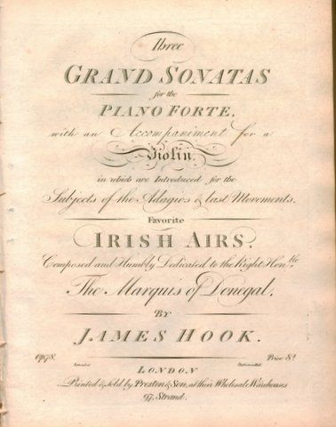 HOOK, JAMES: - Three grand sonatas for the piano forte with an accompaniment for a violin win which are introduced for the subjects of the adagios & last movemements, favorite Irish airs. Op. 78