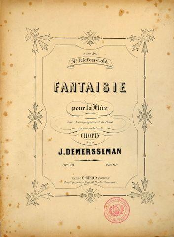 DEMERSSEMAN,  J.: - Fantaisie pour la flûte avec accompagnement de piano sur une mélodie de Chopin. Op. 29.