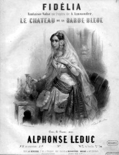 LEDUC,  ALPHONSE: - Fidélia. Fantaisie-valse sur l`opéra de A. Limnander Le chateau de la Barbe-Bleue. Pour le piano