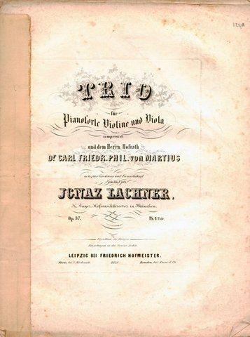 LACHNER,  IGNAZ: - [Op. 37] Trio für Pianoforte, Violine und Viola. Op. 37