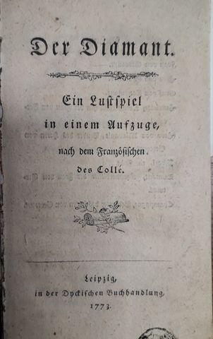 COLLÉ: - [Libretto] Der Diamant. Ein Lustspiel in eimen Aufzuge, nach dem Französischen des Collé