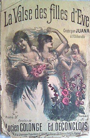 DECONCLOIS,  ED.: - La valse des filles d`Eve. Crée par Juana à l`Eldorado. Paroles de Lucien Colonge
