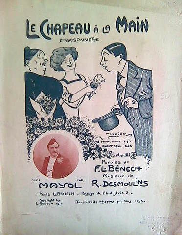 DESMOULINS,  R.: - Le chapeau à la main. Chansonnette. Paroles de F.L. Bénech. Crée par Mayol