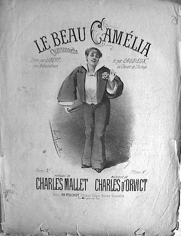 D`ORVICT,  CHARLES: - Le beau Camélia. Chansonnette. Crée par Libert aux Ambasadeur et par Chaudieux au concert de l`Horloge. Paroles de Charles Mallet