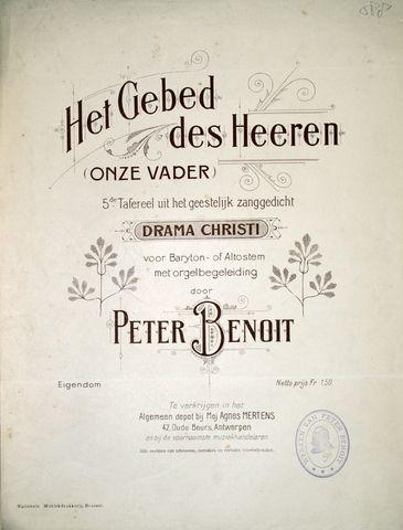 BENOIT,  PETER: - Het gebed des Heeren (Onze Vader). 5de tafereel uit het geestelijk zanggedicht Drama Christi voor baryton- of Altostem met orgelbegeleiding