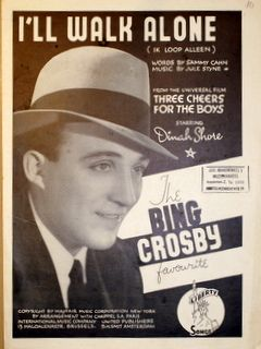 CROSBY,  BING: - [Three cheers for the boys] I`ll walk alone. Words by Sammy Cahn. Music by Jule Stern