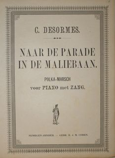 DESORMES,  C.: - Naar de parade in de Maliebaan. Polka-marsch voorpiano met zang