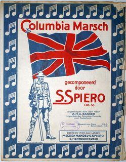 COLUMBIA: - Columbia Marsch. Gecomponeerd door S. Spiero. Op. 53. Opgedragen aan den Heer A.H.A. Bakker, importeur der Columbia Records voor Nederland. Voor piano. Edition facile