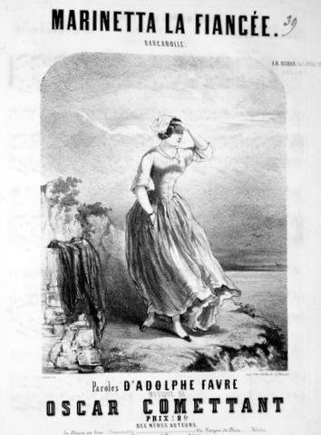 COMETTANT,  OSCAR: - Marinette la fiancée. Barcarolle. Paroles d`Adolphe Favre