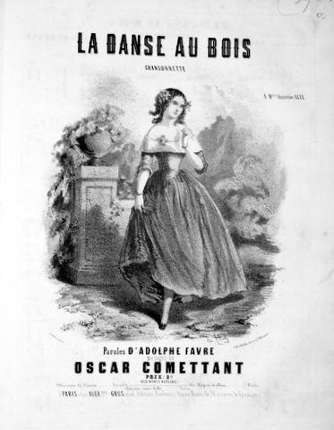COMETTANT,  OSCAR: - La danse au bois. Chansonnette. Paroles d`Adolphe Favre