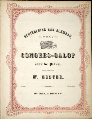 COSTER,  W.: - Herinnering aan Alkmaar, den 21-25 Junij 1853. Congres-Galop voor de piano