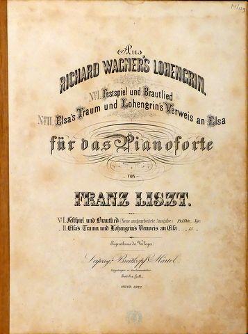 LISZT,  FRANZ: - [R 279, 2] Aus R. Wagner`s Lohengrin. Für das Pianoforte von Franz Liszt. II. Elsa`s Traum und Lohengrin`s Verweis an Elsa