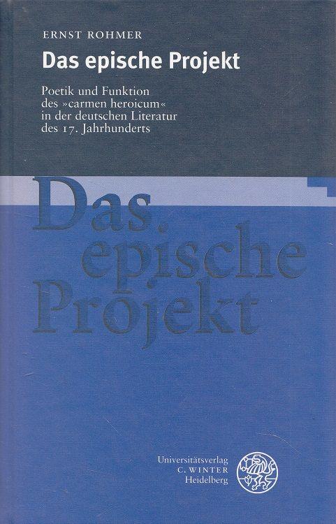 Das epische Projekt : Poetik und Funktion des