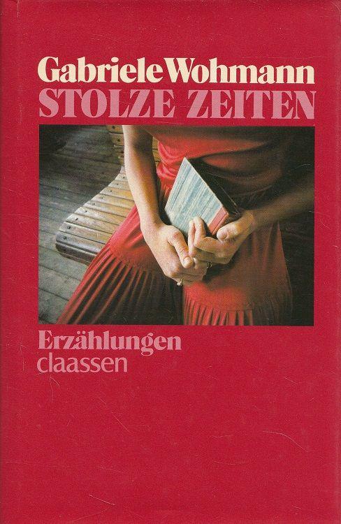 Stolze Zeiten : Erzählungen. - Wohmann, Gabriele