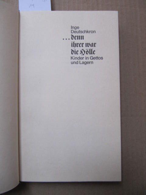 denn Ihrer war die Hölle. Kinder in Gettos und Lagern. - Deutschkron,  Inge (1922)