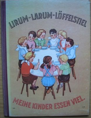 Lirum, Larum Löffelstiel Meine Kinder Essen Viel!