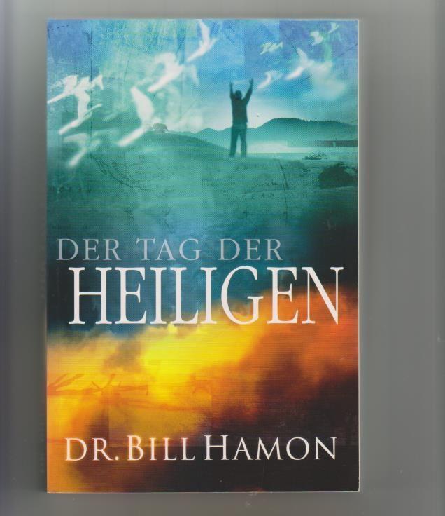 Der Tag der Heiligen: Ausrüstung der Gläubigen für ihren revolutionären Dienst [Übers.: Gina Weinrich] - Hamon, Bill