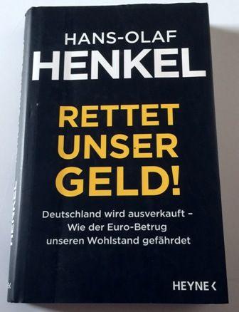 Rettet unser Geld! Deutschland wird ausverkauft - Wie der Euro-Betrug unseren Wohlstand gefährdet - Henkel, Hans-Olaf
