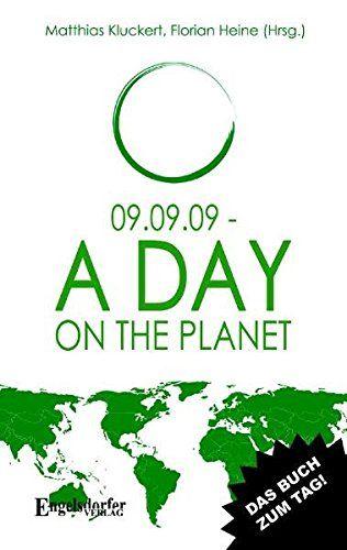 09.09.09 - A Day on the Planet - Florian, Heine und Kluckert Matthias