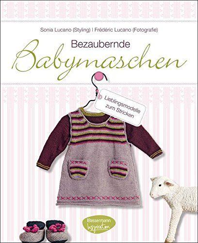 Bezaubernde Babymaschen: Lieblingsmodelle zum Stricken, Broschiert - Lucano, Sonia und Frédéric Lucano
