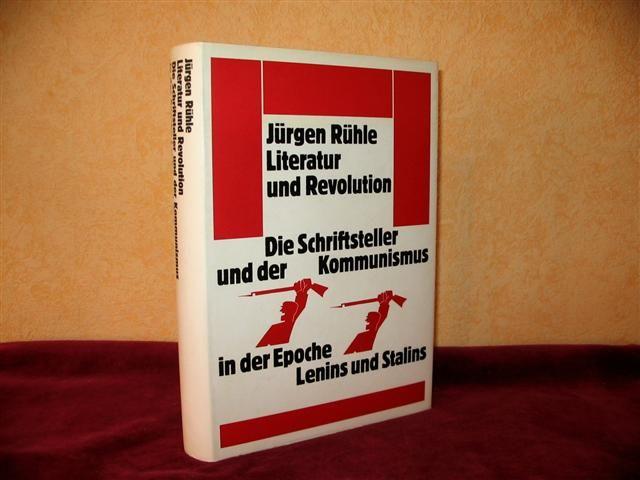 Literatur und Revolution. Der Schriftsteller und der Kommunismus in der Epoche Lenins und Stalins