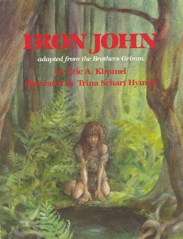 Iron John - Eric A. Kimmel and Trina Schart Hyman