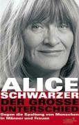 Der grosse Unterschied: Gegen die Spaltung von Menschen in Männer und Frauen - Schwarzer, Alice