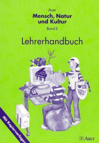 Auer Mensch, Natur und Kultur / Lehrerhandbuch: Mit Kopiervorlagen - Ritter, Helga, Helga Ritter und Silke Braun