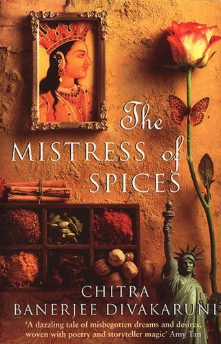 The Mistress Of Spices (Roman) - Divakaruni, Chitra