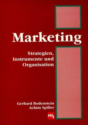 Marketing. Strategien, Instrumente und Organisation - Bodenstein, Gerhard und Achim Spiller