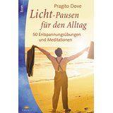 Econ-Taschenbuch  74076 : Lotos  Erleuchtung in der Mittagspause : 50 Entspannungsübungen und Meditationen - Dove, Pragito