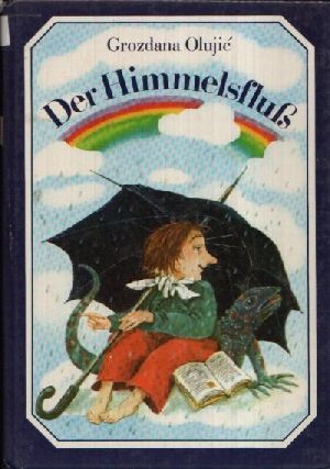 3358004694 - Olujic, Grozdana: Der Himmelsfluß - Buch