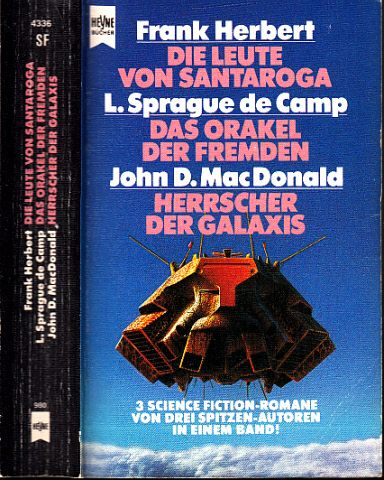 Die Leute von Santaroga - Das Orakel der Fremden - Herrscher der Galaxis - Drei Science Fiction Romane in einem Band - Herbert, Frank, Lyon Sprague de Camp und John D. MacDonald