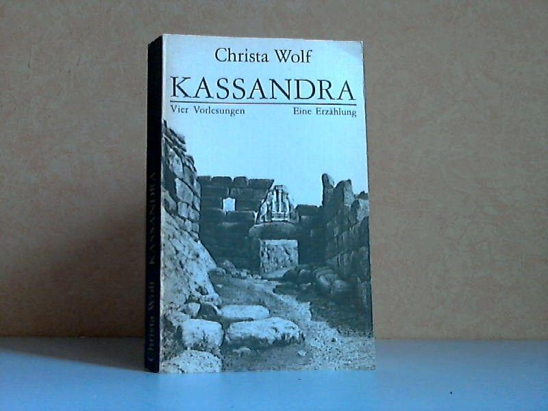 Kassandra - Vier Vorlesungen, Eine Erzählung Fotoredaktion Martin Hoffmann - Wolf, Christa
