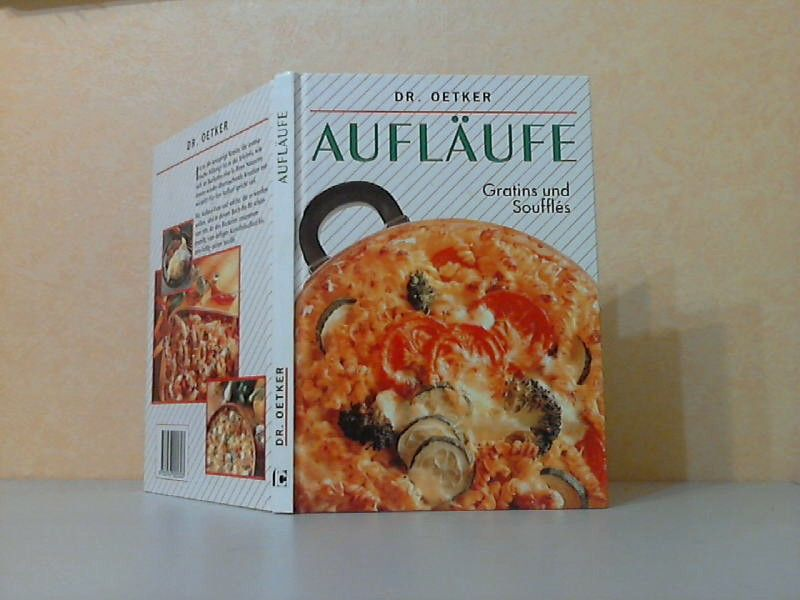 Aufläufe. Gratins und Soufflés Dr. Oetker - Müller